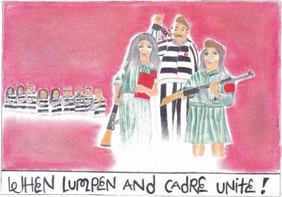 When lumpen and cadre unite